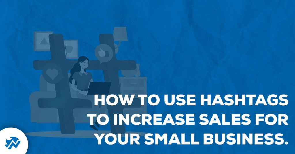 Small Business Hashtags to Increase Sales