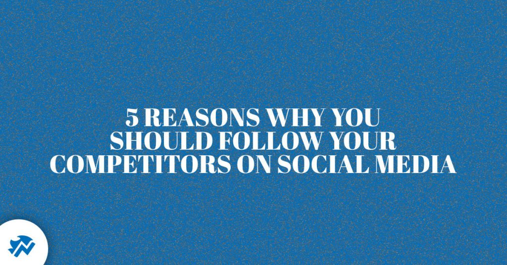 Follow Your Competitors on Social Media
